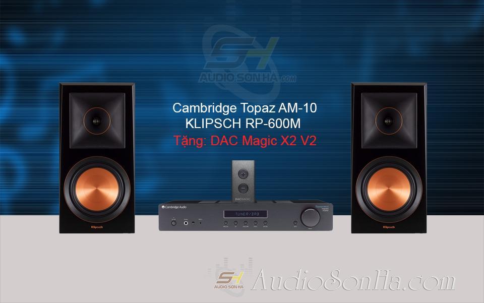 Hệ hống nghe nhạc Cambridge AM10 & Klipsch RP-600M
