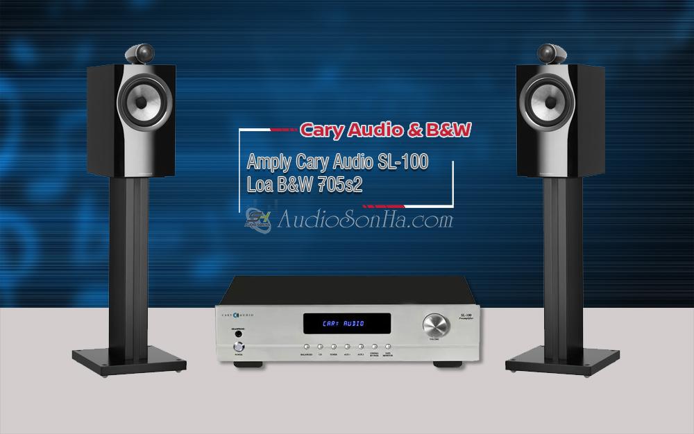 Hệ thống nghe nhạc Cary Audio SL-100 & B&W 705s2