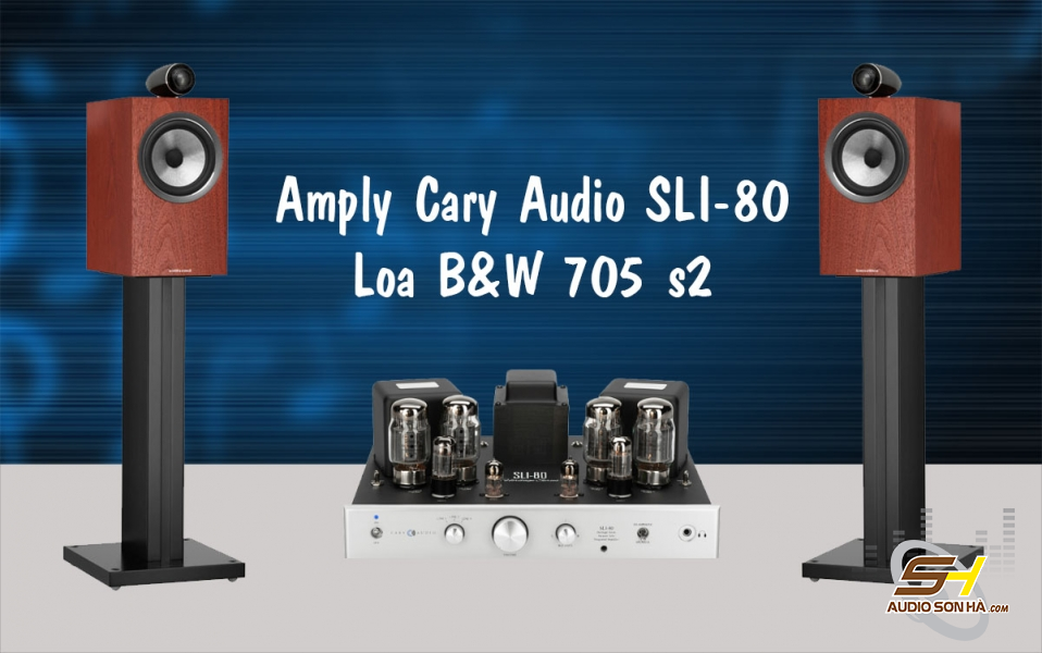 Hệ thống nghe nhạc Cary Audio SLI-80 và loa B&W 705 s2