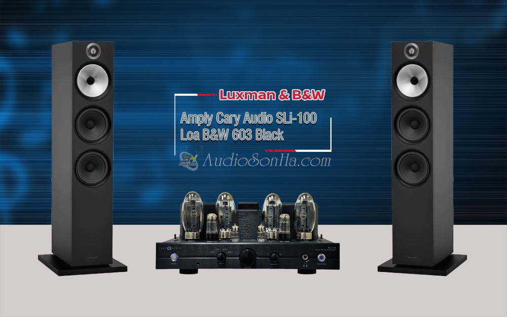 Hệ thống nghe nhạc Cary Audio SLi100 & B&W 603