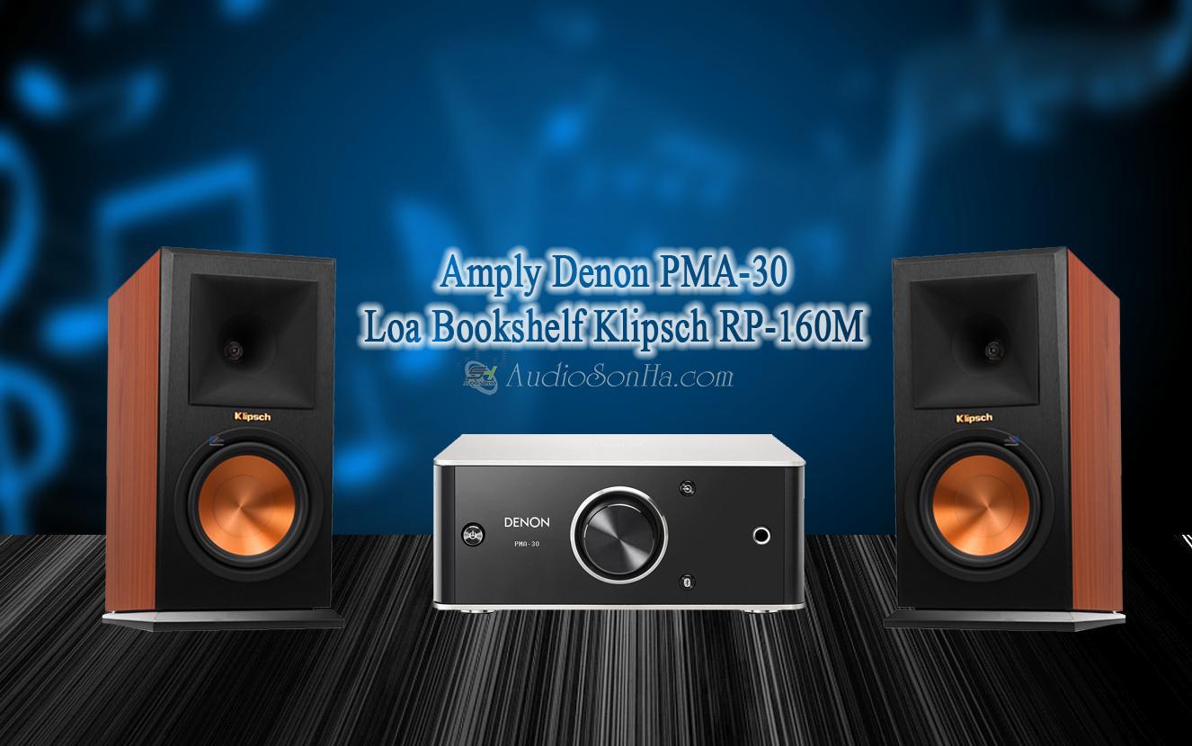 Hệ thống nghe nhạc Denon PMA30 & Klipsch RP-160M