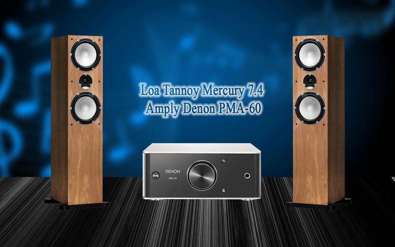 Hệ thống nghe nhạc Denon PMA60 & Tannoy Mercury 7.4