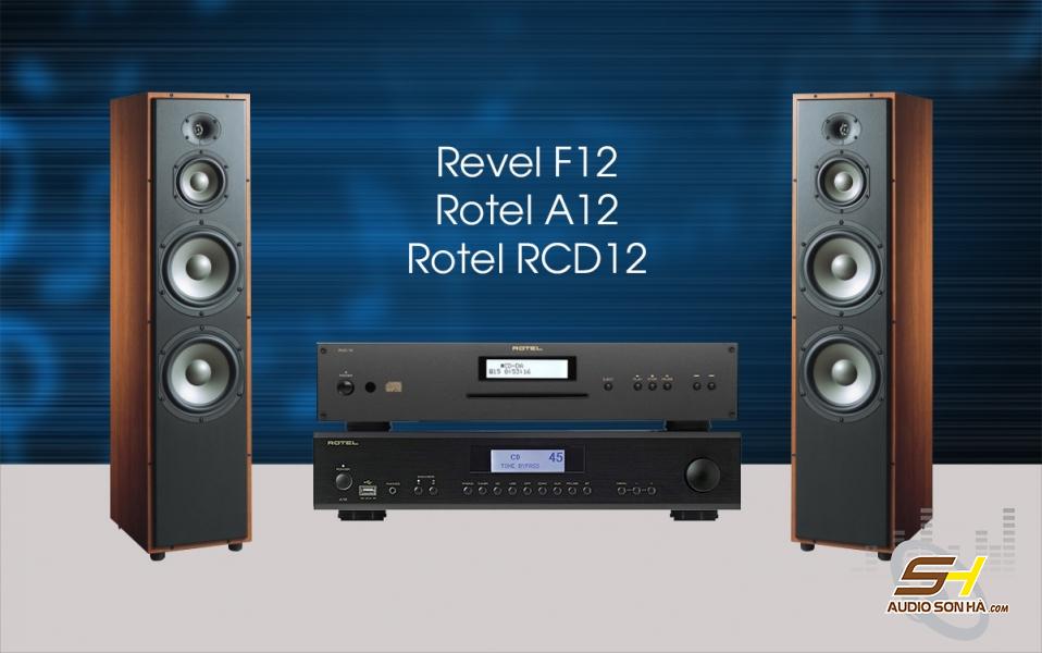 Hệ thống nghe nhạc loa Revel F12 + Rotel A12 và RCD12